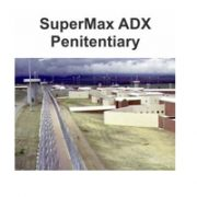 Case Study: Supermax Adx Penitentiary