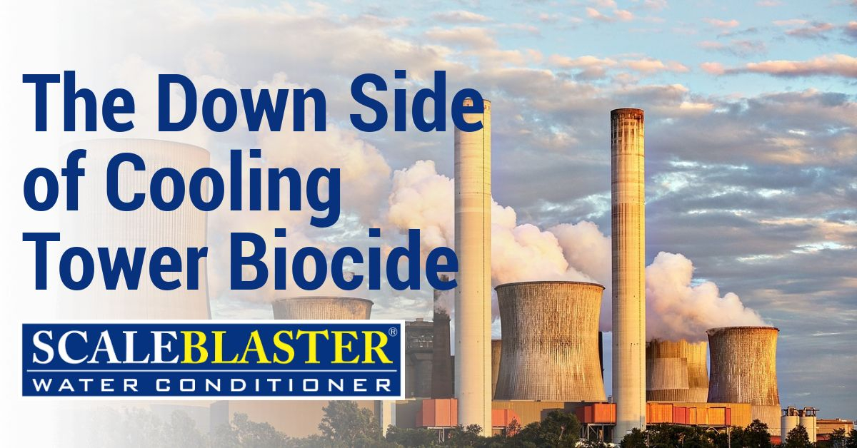 The Down Side of Cooling Tower Biocide - The Down Side of Cooling Tower Biocide