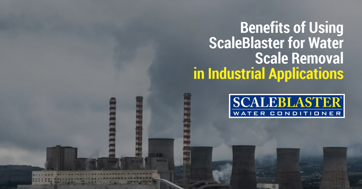 Benefits of Using ScaleBlaster for Water Scale Removal in Industrial Applications