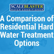A Comparison of Residential Hard Water Treatment Options