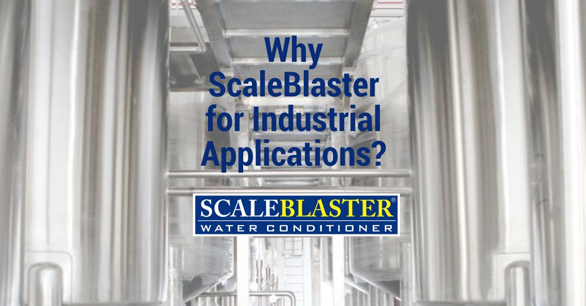 ScaleBlaster for Industrial Applications - Why ScaleBlaster for Industrial Applications?