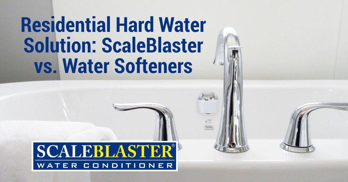 ScaleBlaster vs Water Softeners - Residential Hard Water Solution: ScaleBlaster vs. Water Softeners
