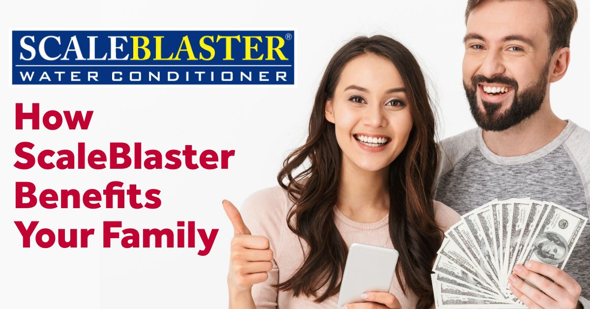 ScaleBlaster Benefits Your Family - How ScaleBlaster Benefits Your Family