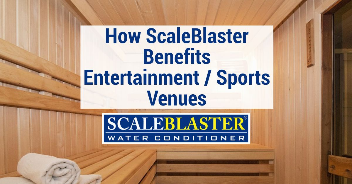 How ScaleBlaster Benefits Entertainment - How ScaleBlaster Benefits Entertainment / Sports Venues