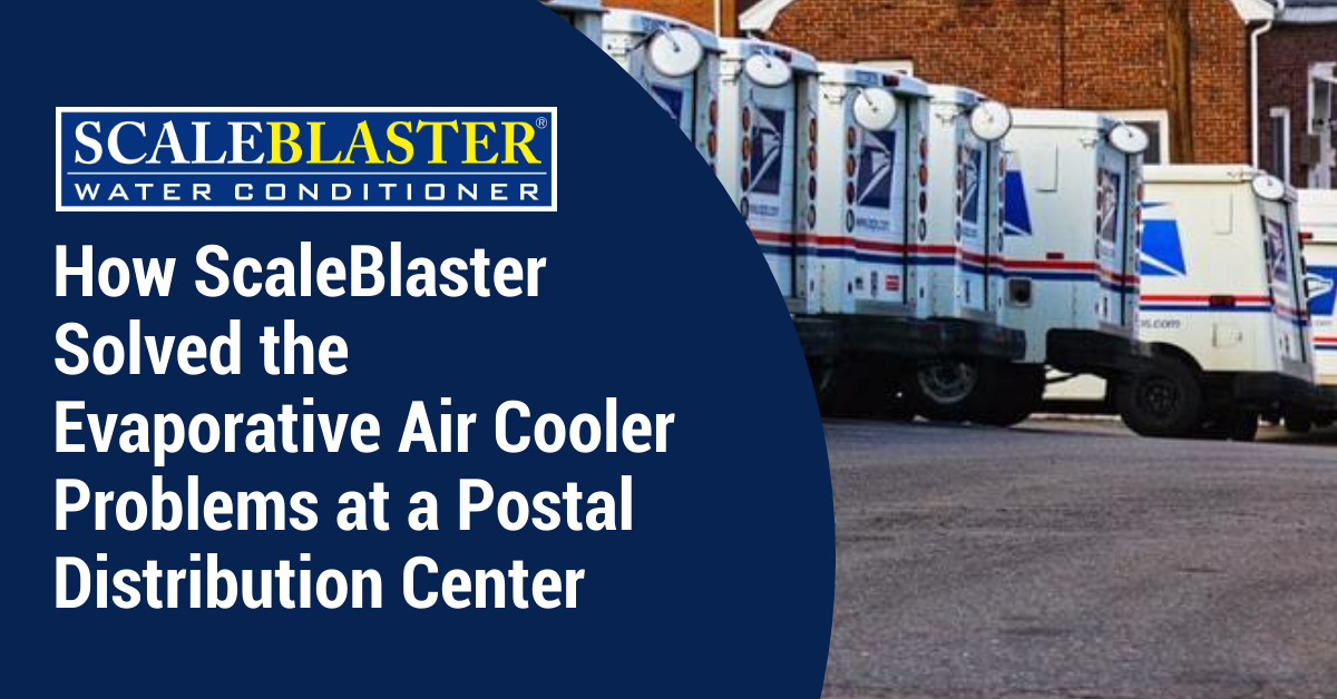 Solved the Evaporative Air Cooler Problems - How ScaleBlaster Solved the Evaporative Air Cooler Problems at a Postal Distribution Center